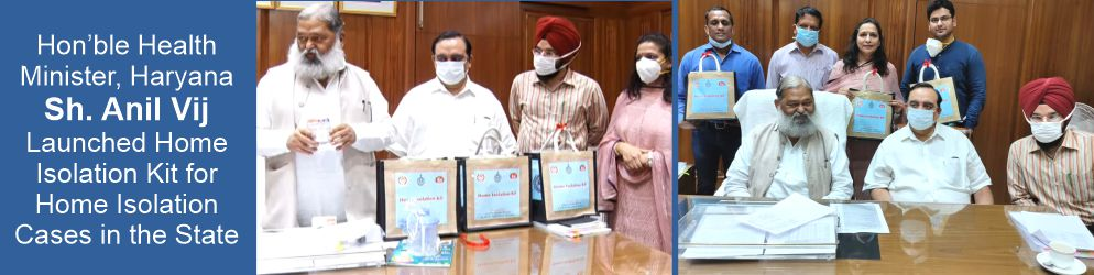 Health Minister, Haryana Sh.Anil Vij Launched Home Isolation kit